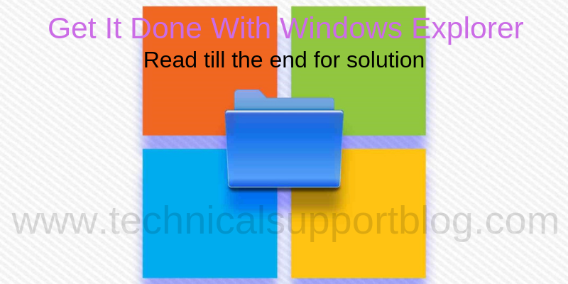 Get It Done With Windows Explorer